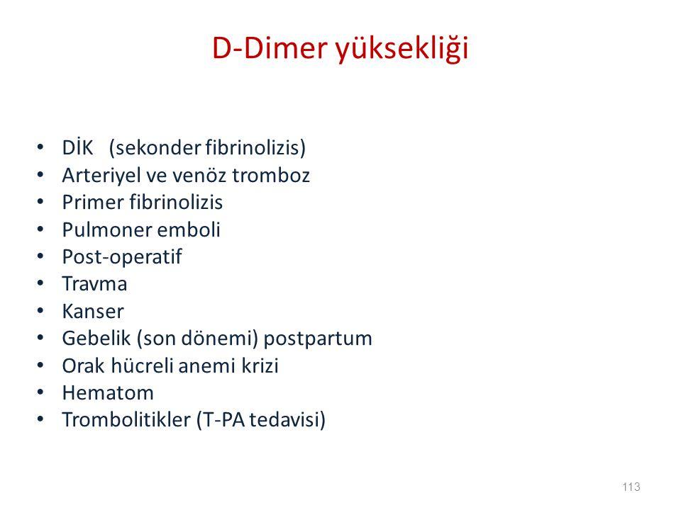 D-Dimer yüksekliği DİK (sekonder fibrinolizis)
