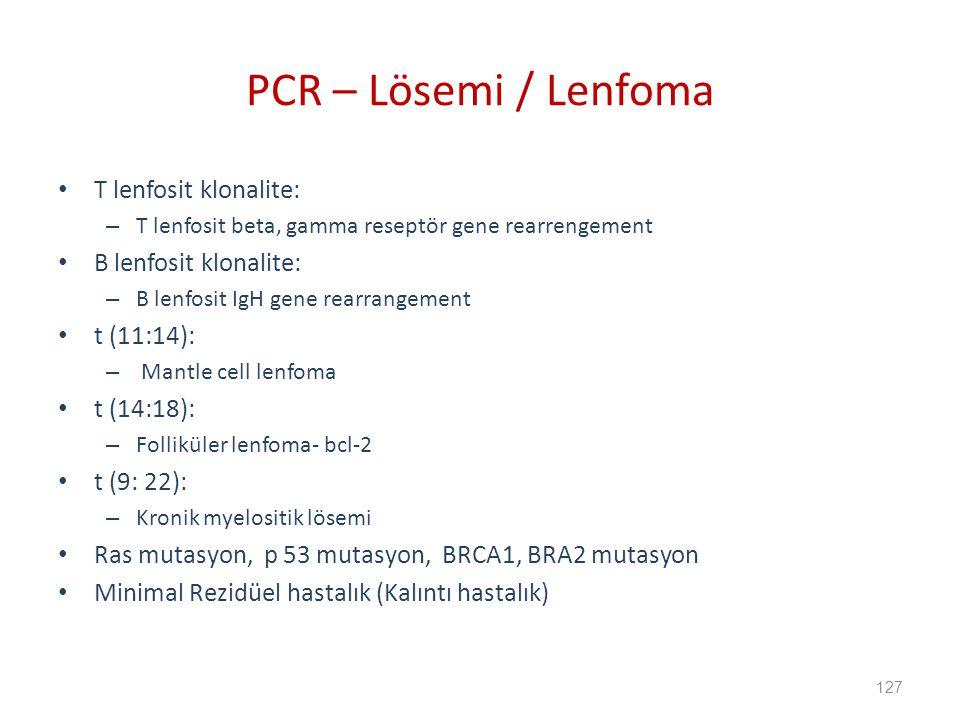 PCR – Lösemi / Lenfoma T lenfosit klonalite: B lenfosit klonalite: