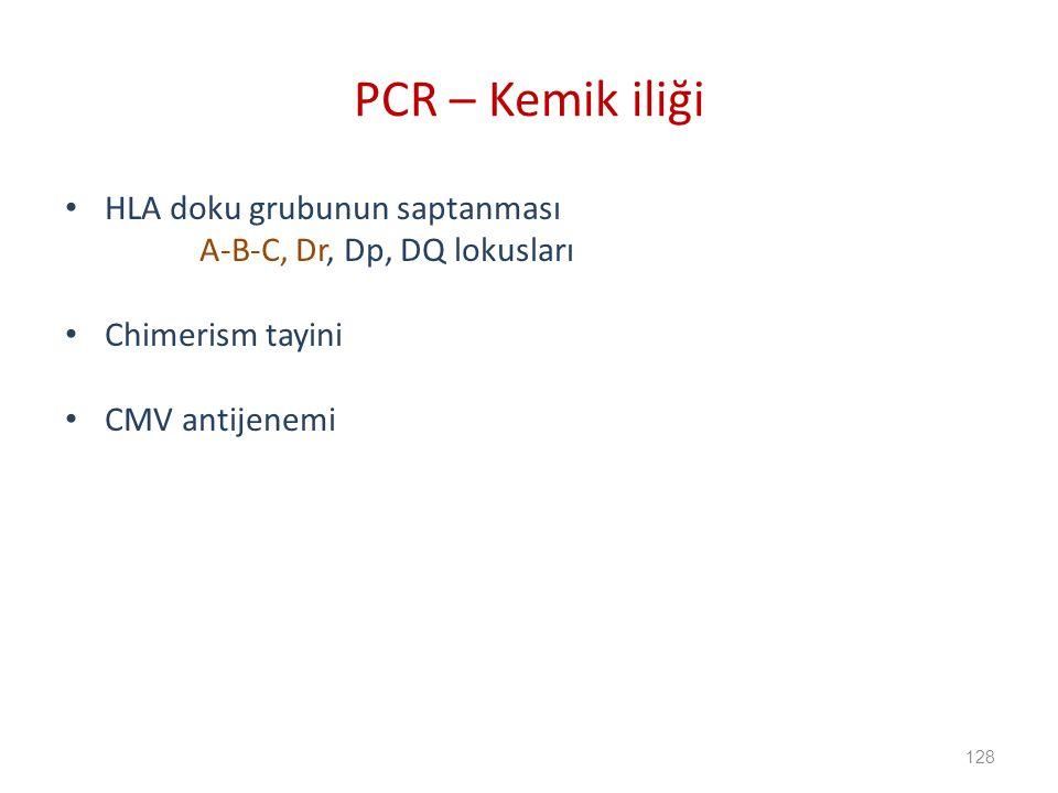 PCR – Kemik iliği HLA doku grubunun saptanması