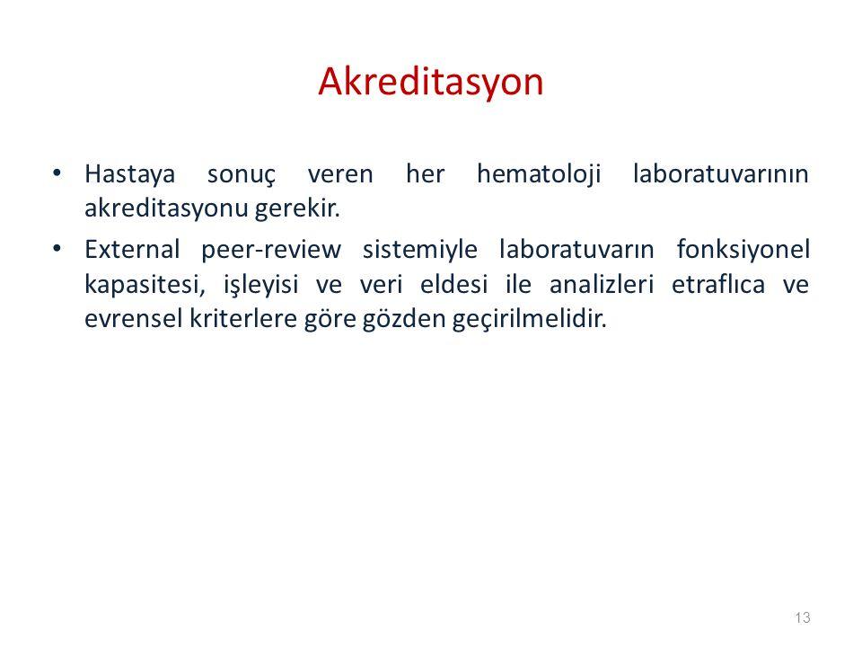 Akreditasyon Hastaya sonuç veren her hematoloji laboratuvarının akreditasyonu gerekir.