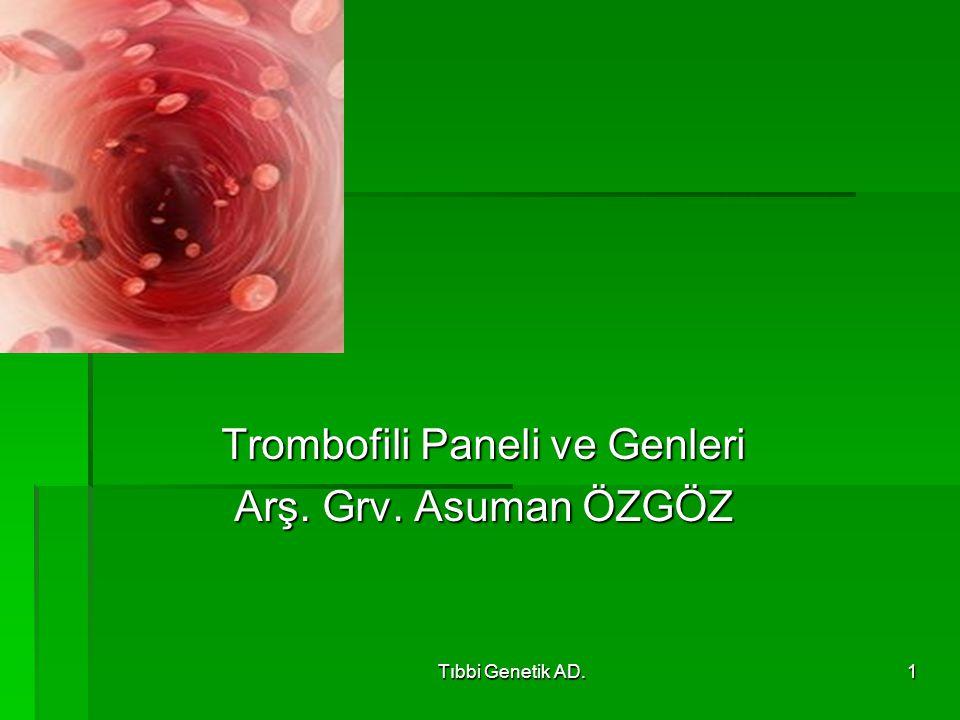 Trombofili Paneli ve Genleri Arş. Grv. Asuman ÖZGÖZ