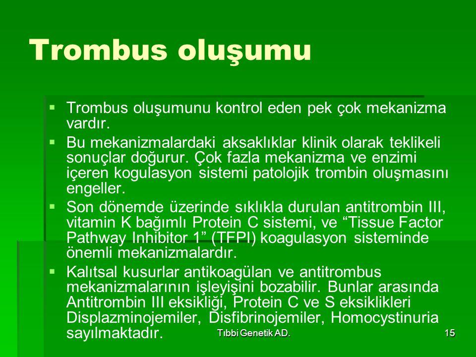 Trombus oluşumu Trombus oluşumunu kontrol eden pek çok mekanizma vardır.
