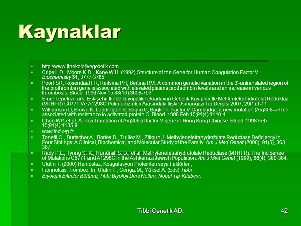 Kaynaklar Tıbbi Genetik AD. http://www.jinekolojivegebelik.com