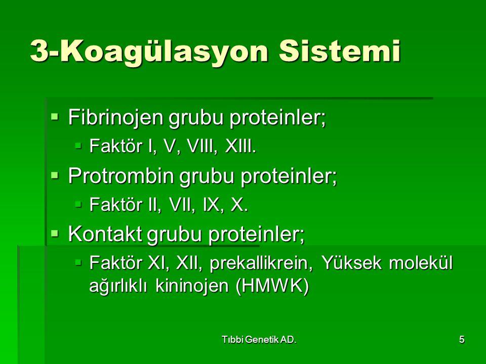3-Koagülasyon Sistemi Fibrinojen grubu proteinler;