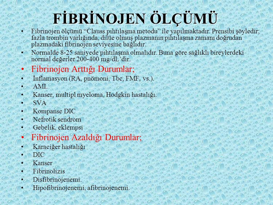 FİBRİNOJEN ÖLÇÜMÜ Fibrinojen Arttığı Durumlar;