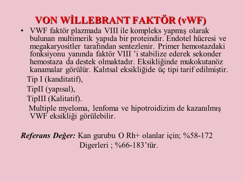 VON WİLLEBRANT FAKTÖR (vWF)