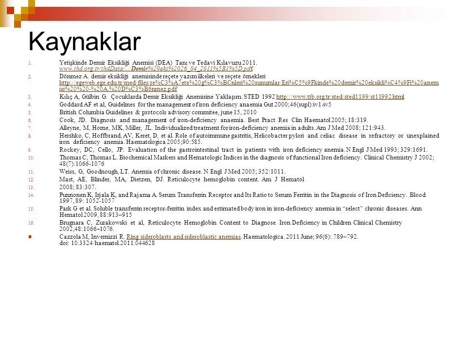 Kaynaklar Yetişkinde Demir Eksikliği Anemisi (DEA) Tanı ve Tedavi Kılavuzu 2011. www.thd.org.tr/thdData/.../Demir%20eks%2026_04_2011%5B1%5D.pdf.