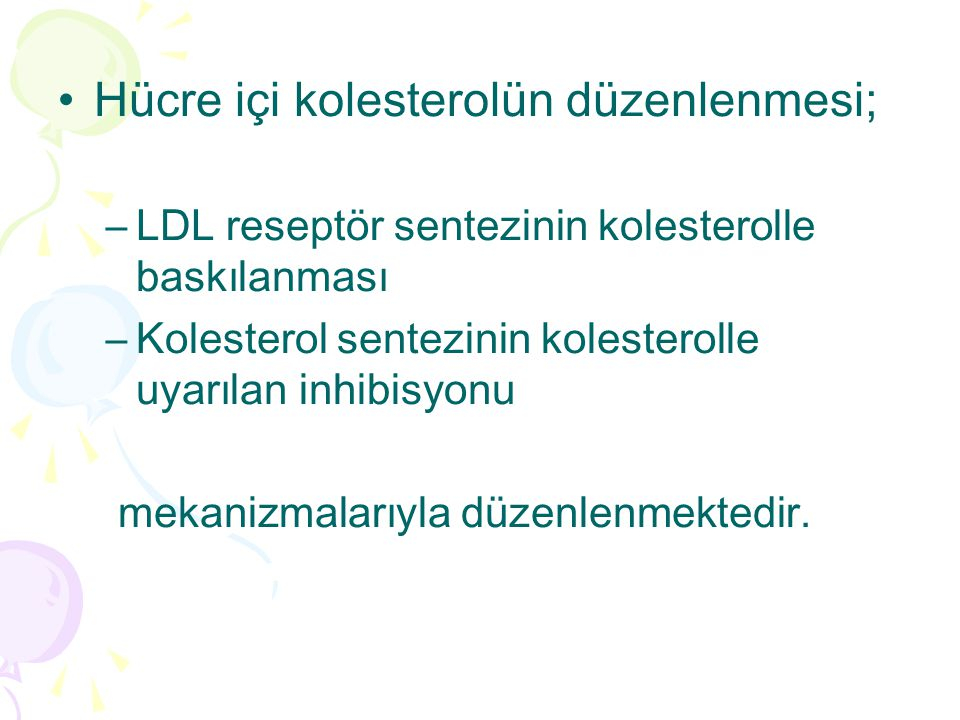 Hücre içi kolesterolün düzenlenmesi;