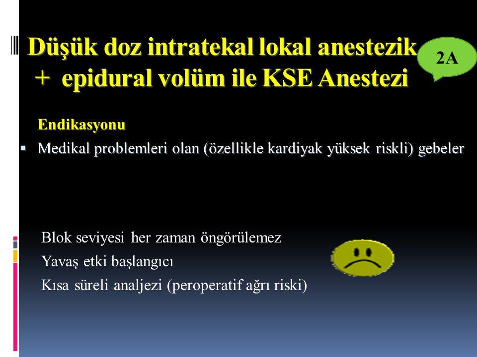 Düşük doz intratekal lokal anestezik + epidural volüm ile KSE Anestezi