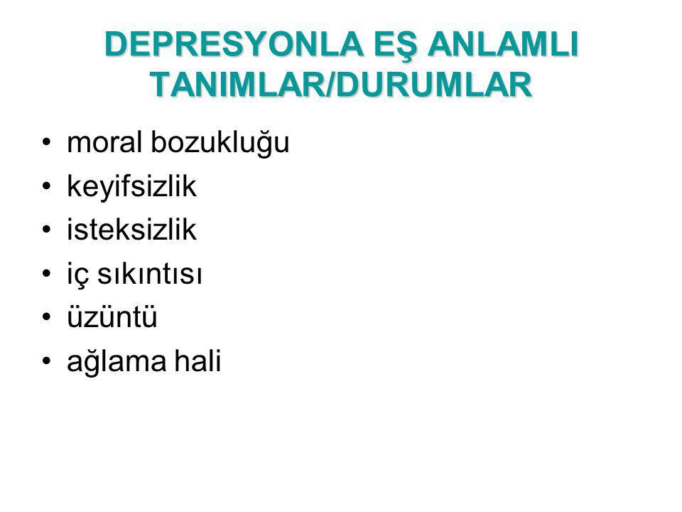 DEPRESYONLA EŞ ANLAMLI TANIMLAR/DURUMLAR