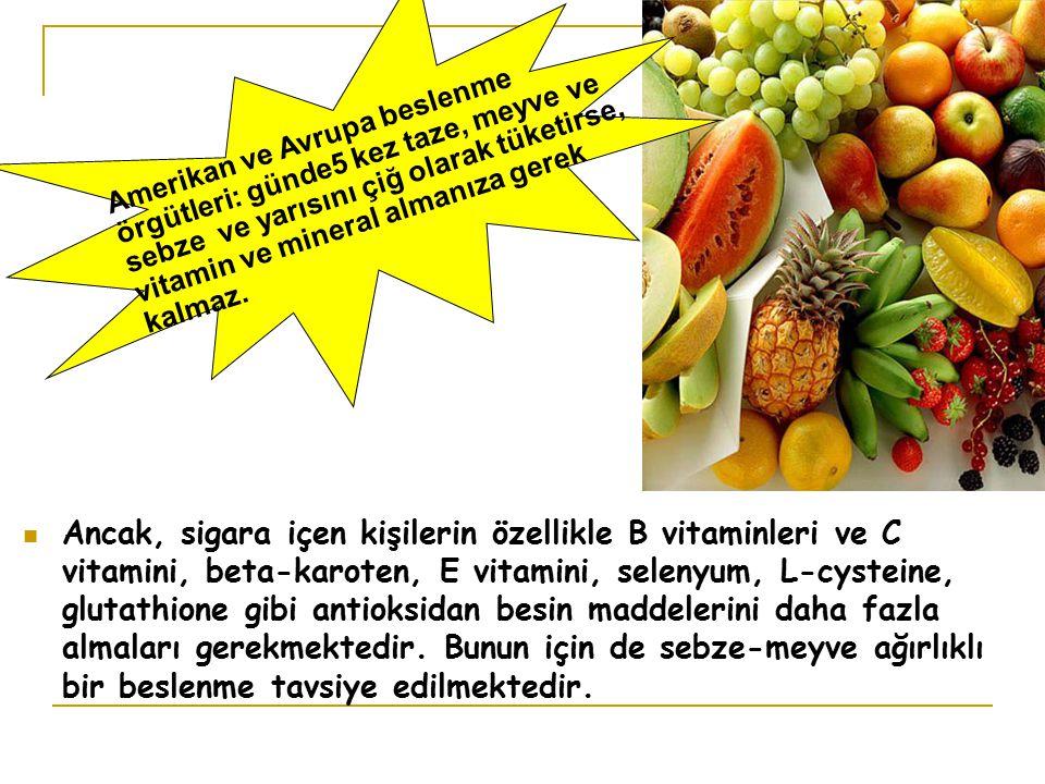 Amerikan ve Avrupa beslenme örgütleri: günde5 kez taze, meyve ve sebze ve yarısını çiğ olarak tüketirse, vitamin ve mineral almanıza gerek kalmaz.