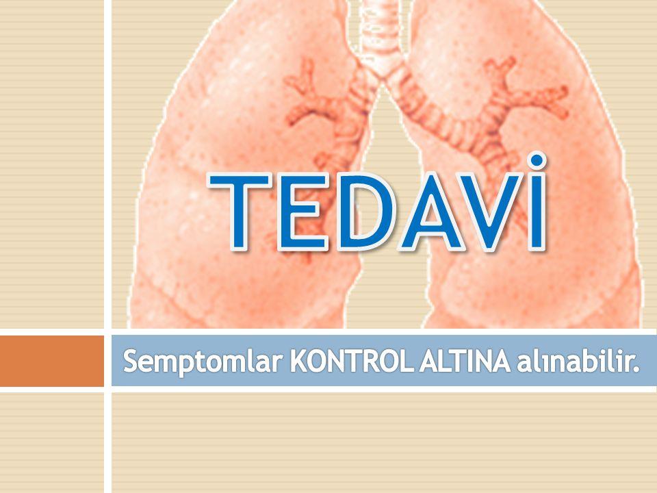 Semptomlar KONTROL ALTINA alınabilir.