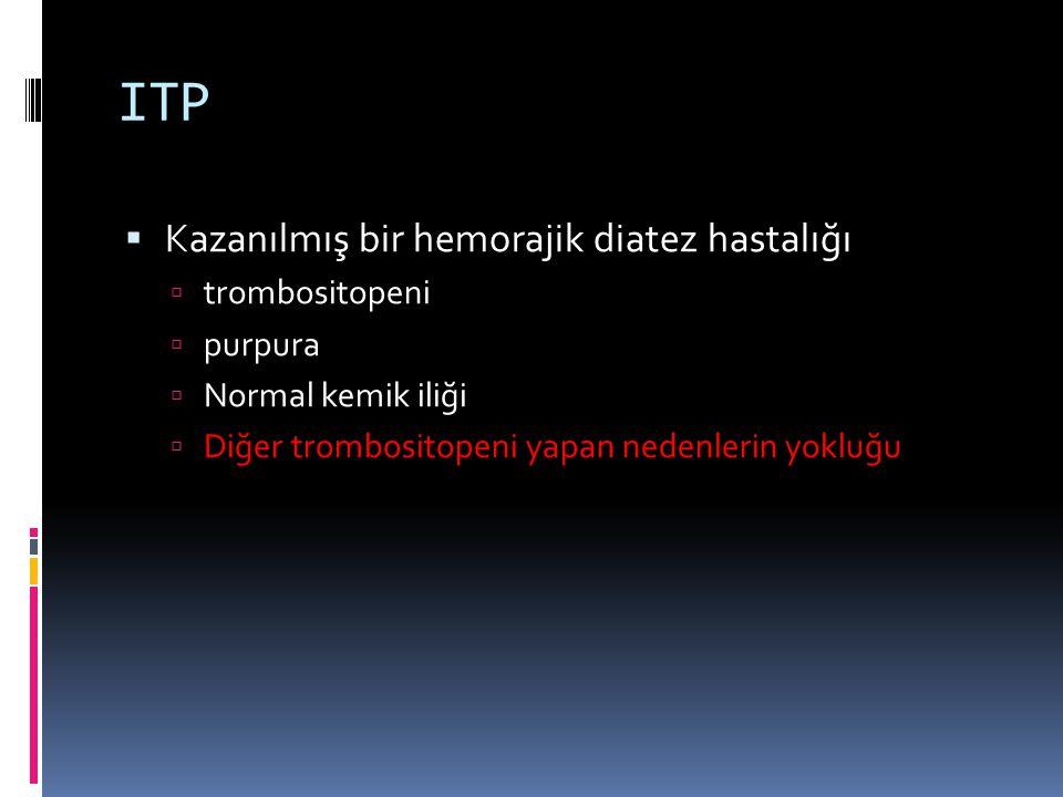 ITP Kazanılmış bir hemorajik diatez hastalığı trombositopeni purpura