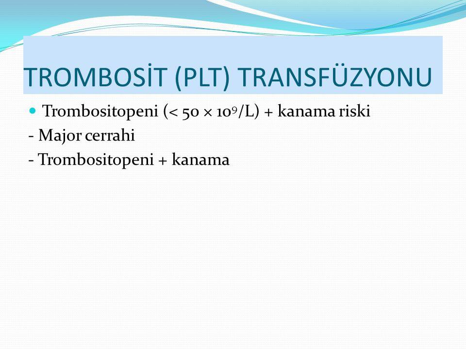 TROMBOSİT (PLT) TRANSFÜZYONU