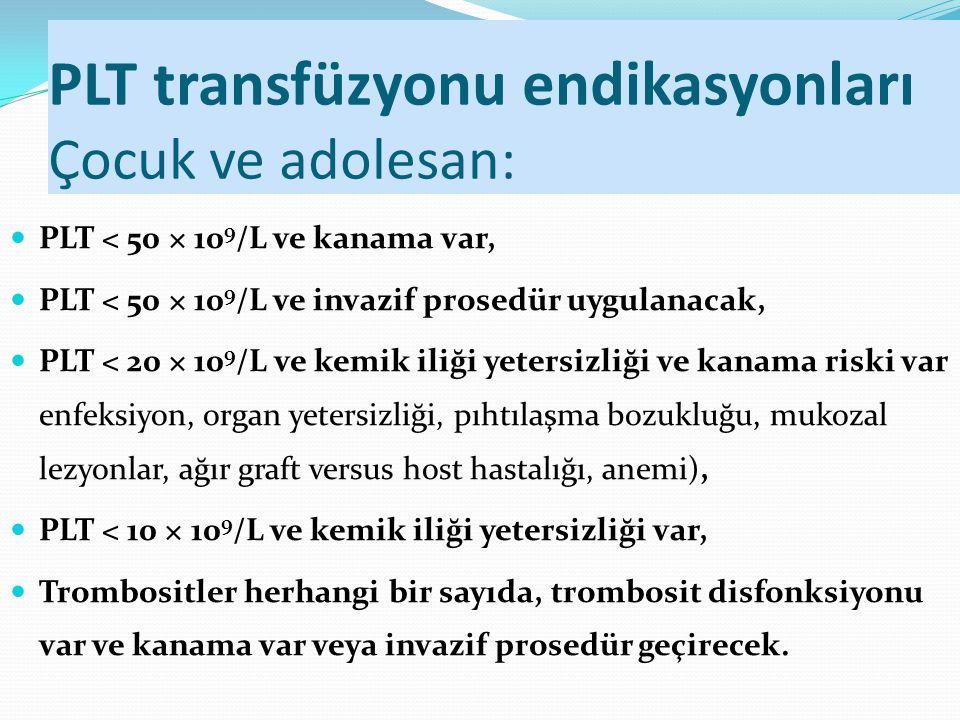 PLT transfüzyonu endikasyonları Çocuk ve adolesan: