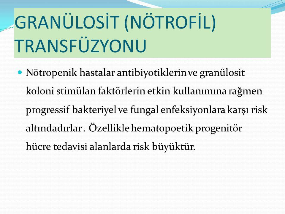 GRANÜLOSİT (NÖTROFİL) TRANSFÜZYONU