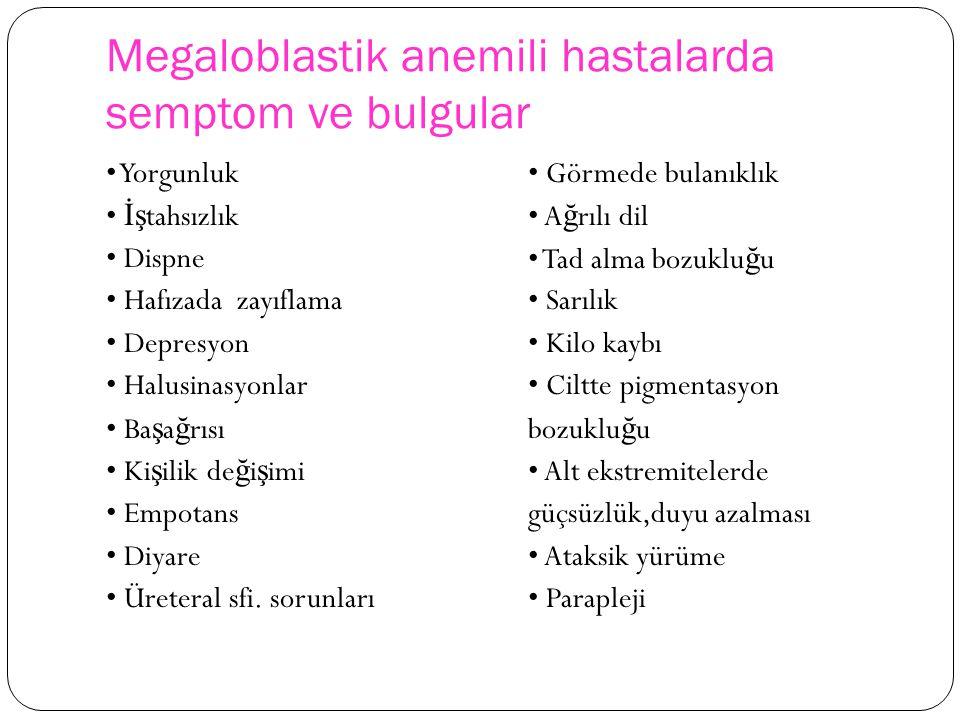 Megaloblastik anemili hastalarda semptom ve bulgular