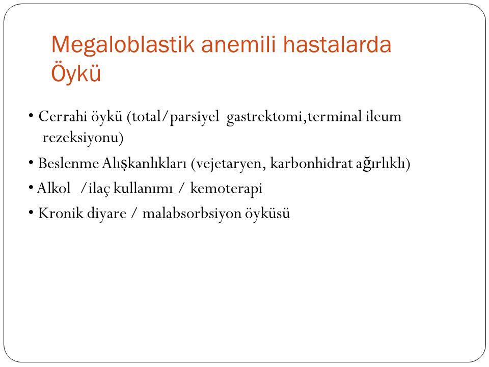 Megaloblastik anemili hastalarda Öykü