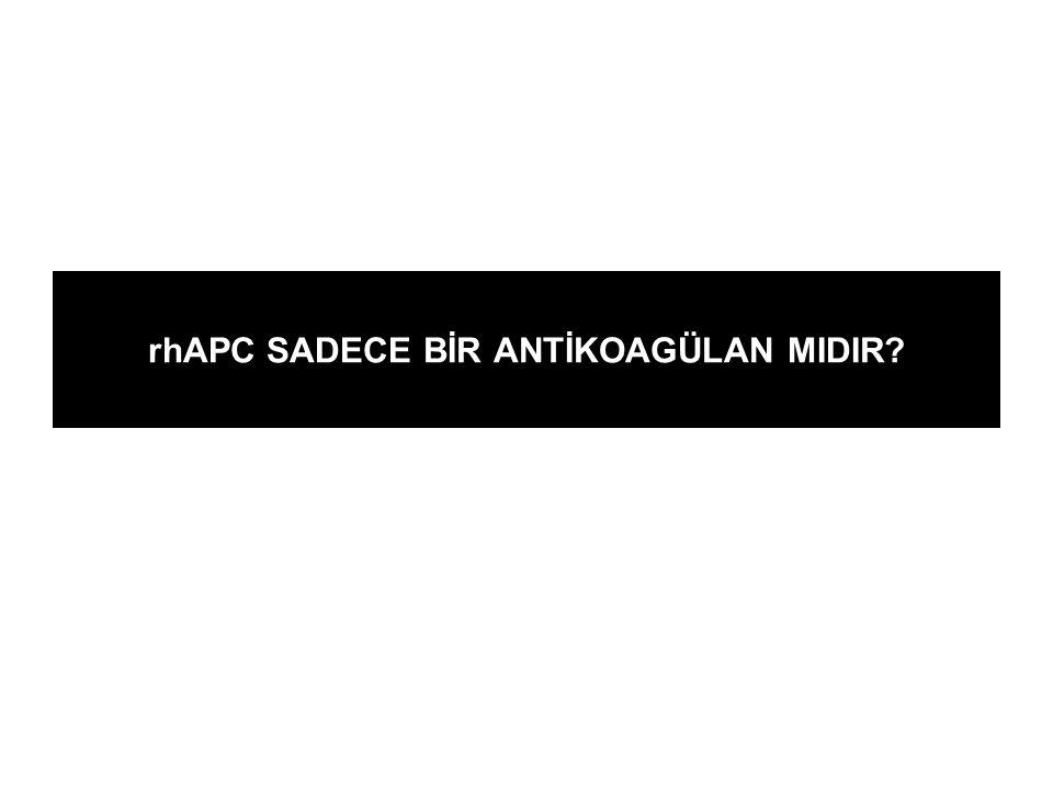 rhAPC SADECE BİR ANTİKOAGÜLAN MIDIR
