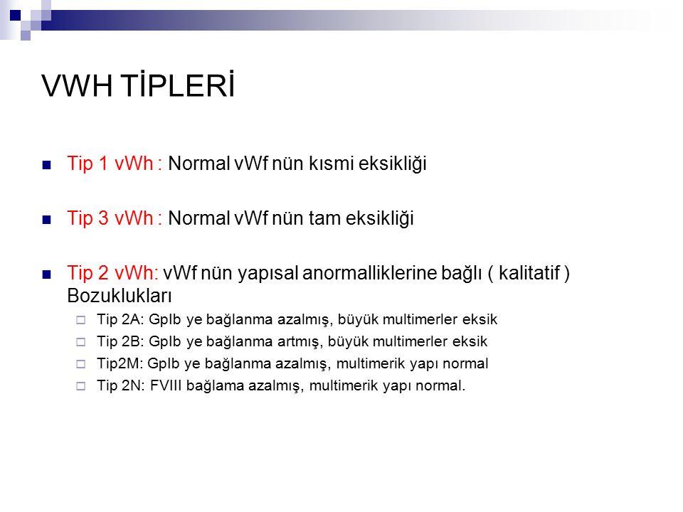 VWH TİPLERİ Tip 1 vWh : Normal vWf nün kısmi eksikliği