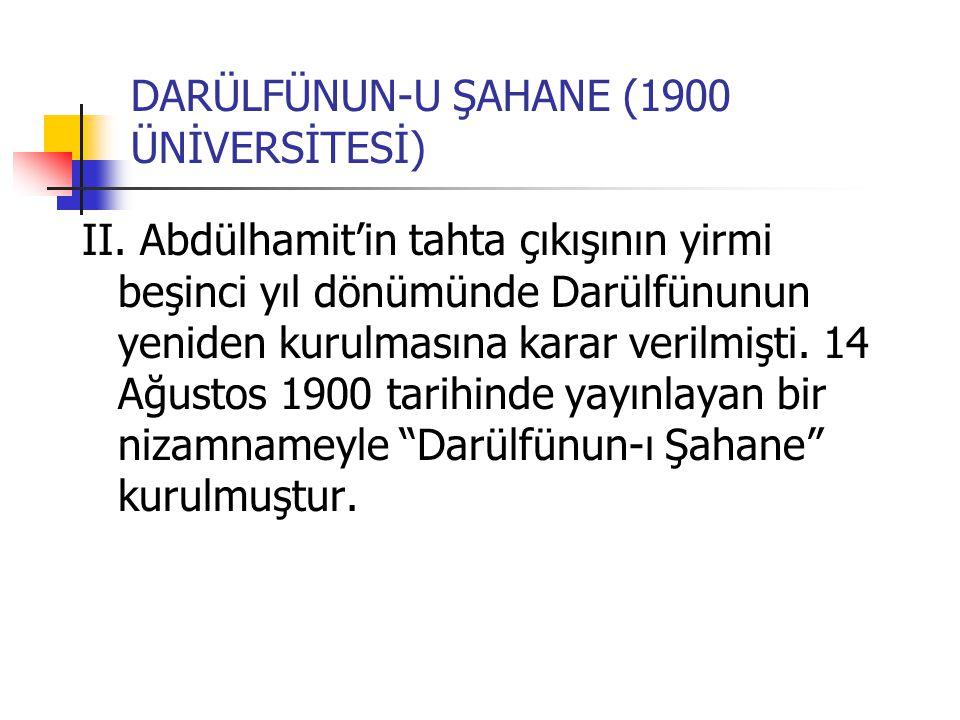 DARÜLFÜNUN-U ŞAHANE (1900 ÜNİVERSİTESİ)