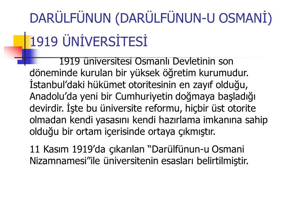 DARÜLFÜNUN (DARÜLFÜNUN-U OSMANİ) 1919 ÜNİVERSİTESİ