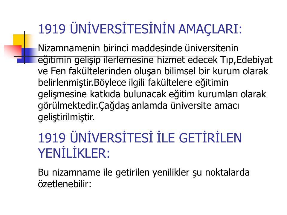 1919 ÜNİVERSİTESİNİN AMAÇLARI: