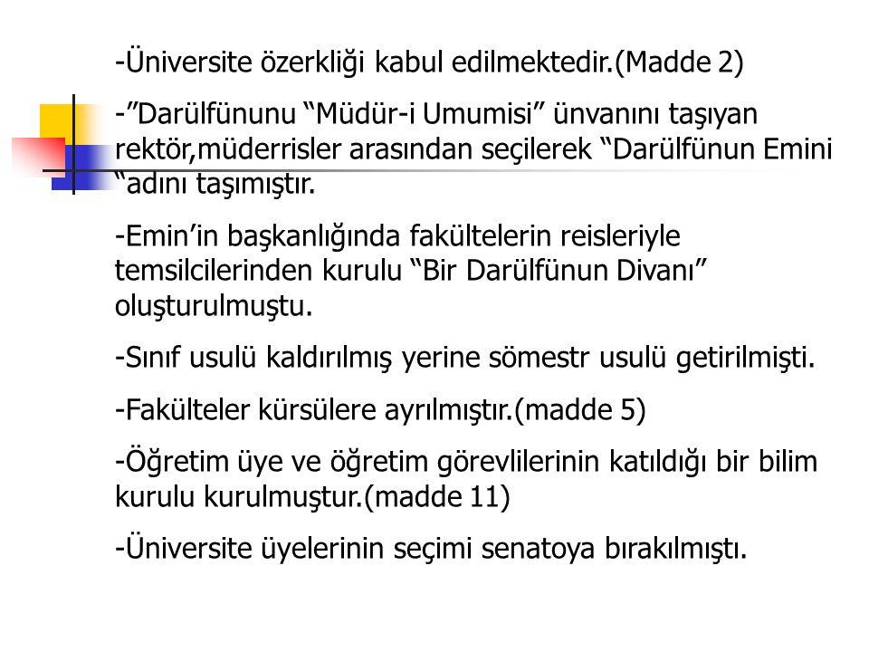 -Üniversite özerkliği kabul edilmektedir.(Madde 2)