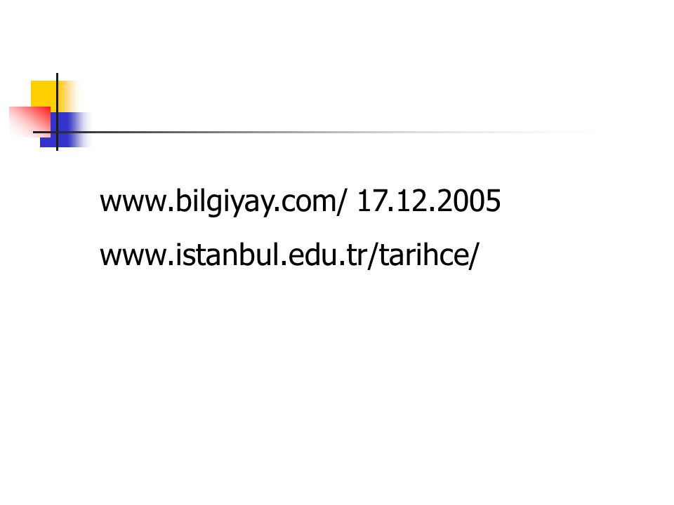 www.bilgiyay.com/ 17.12.2005 www.istanbul.edu.tr/tarihce/