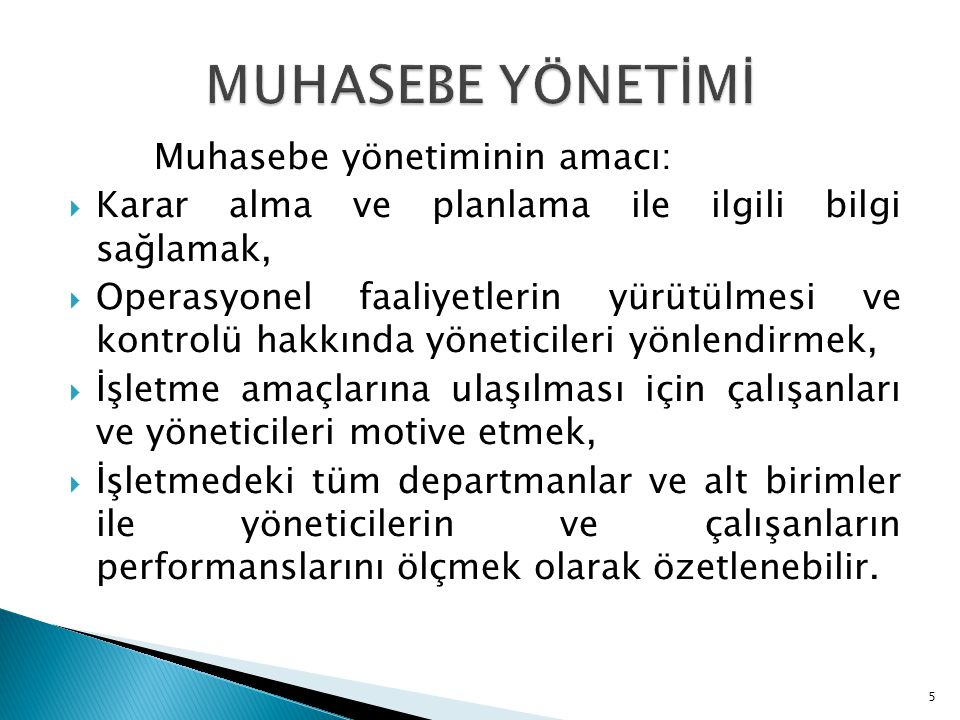 MUHASEBE YÖNETİMİ Muhasebe yönetiminin amacı: