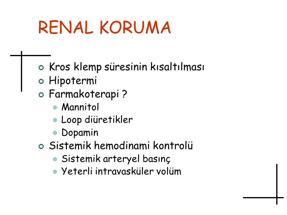 RENAL KORUMA Kros klemp süresinin kısaltılması Hipotermi