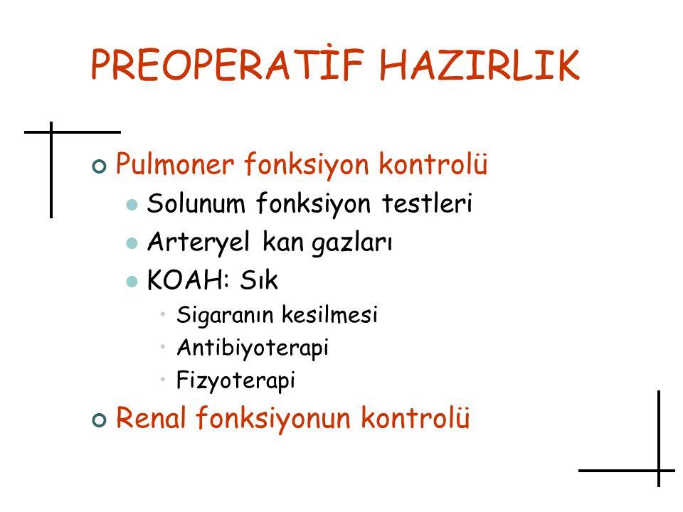 PREOPERATİF HAZIRLIK Pulmoner fonksiyon kontrolü