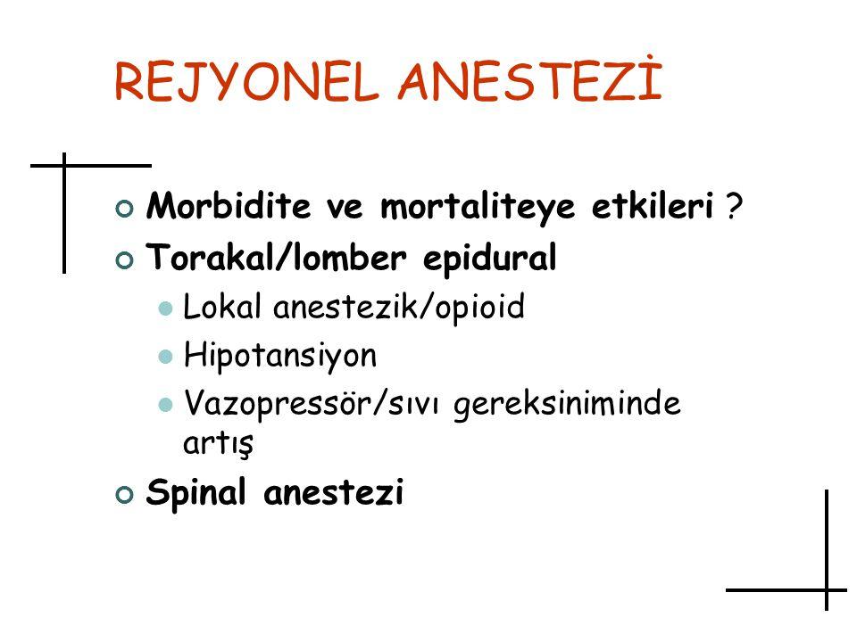 REJYONEL ANESTEZİ Morbidite ve mortaliteye etkileri