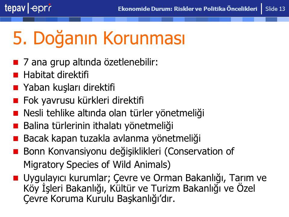 5. Doğanın Korunması 7 ana grup altında özetlenebilir: