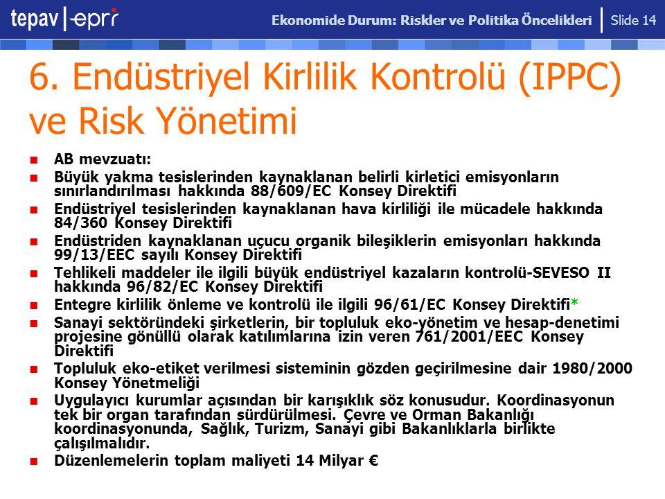 6. Endüstriyel Kirlilik Kontrolü (IPPC) ve Risk Yönetimi