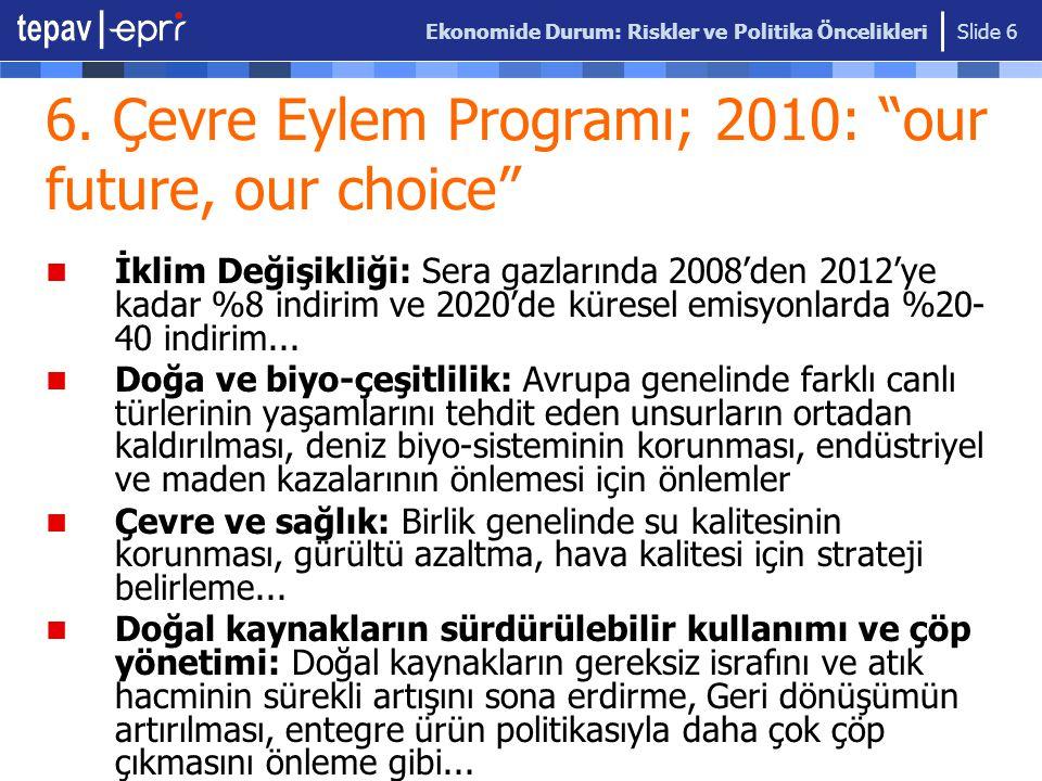 6. Çevre Eylem Programı; 2010: our future, our choice