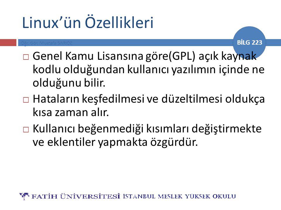 Linux'ün Özellikleri Genel Kamu Lisansına göre(GPL) açık kaynak kodlu olduğundan kullanıcı yazılımın içinde ne olduğunu bilir.