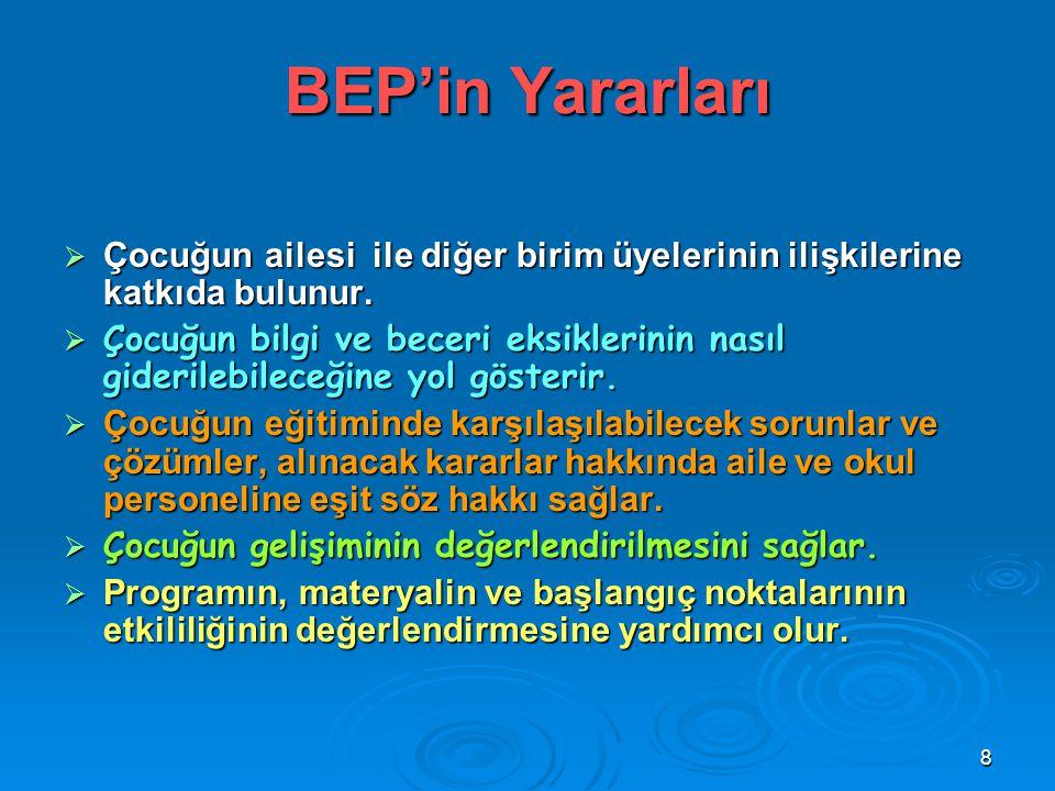 BEP'in Yararları Çocuğun ailesi ile diğer birim üyelerinin ilişkilerine katkıda bulunur.