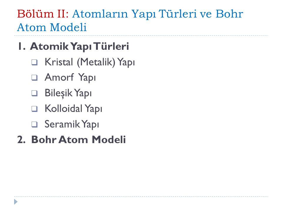 Bölüm II: Atomların Yapı Türleri ve Bohr Atom Modeli
