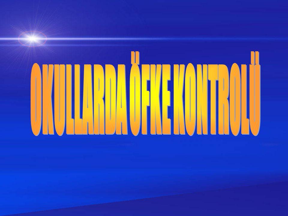 OKULLARDA ÖFKE KONTROLÜ