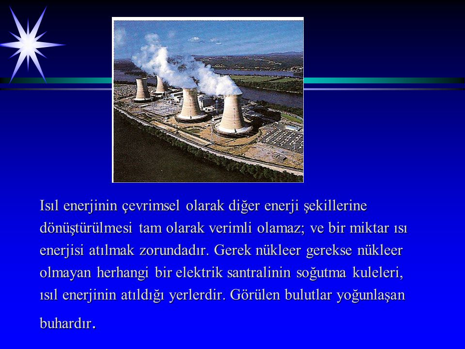 Isıl enerjinin çevrimsel olarak diğer enerji şekillerine