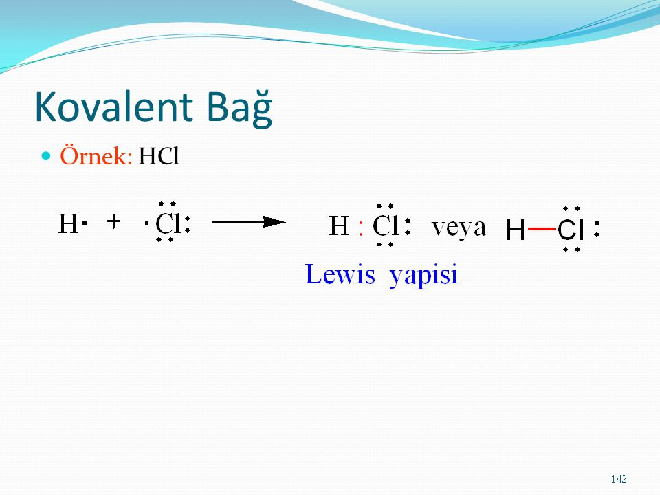 Kovalent Bağ Örnek: HCl