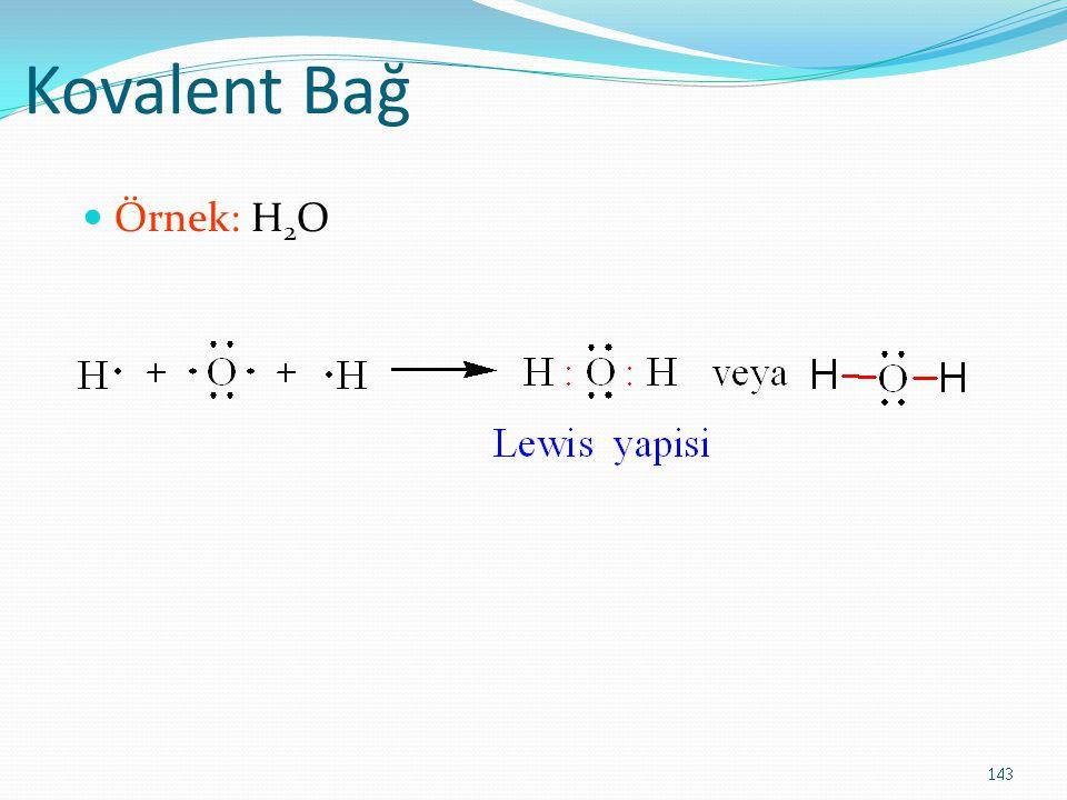 Kovalent Bağ Örnek: H2O