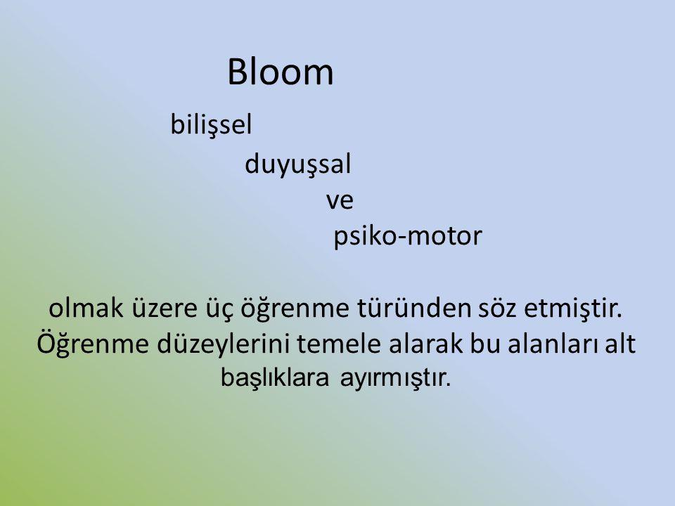 Bloom bilişsel duyuşsal ve psiko-motor