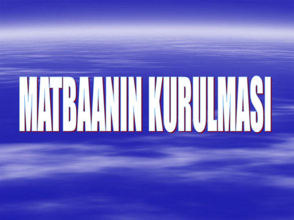 MATBAANIN KURULMASI
