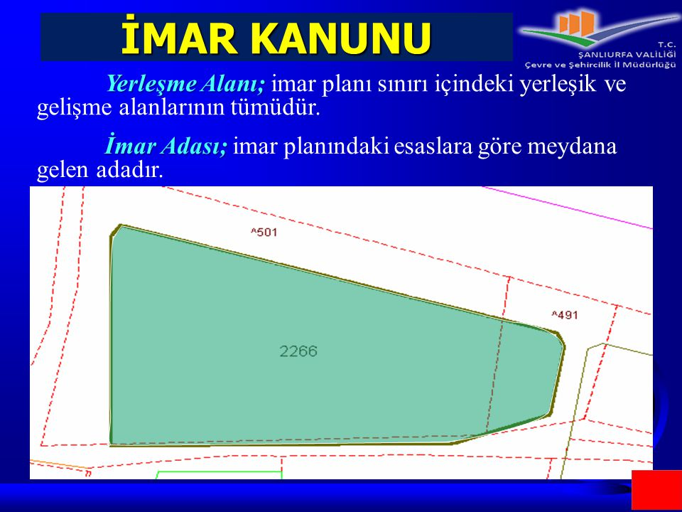 İMAR KANUNU Yerleşme Alanı; imar planı sınırı içindeki yerleşik ve gelişme alanlarının tümüdür.