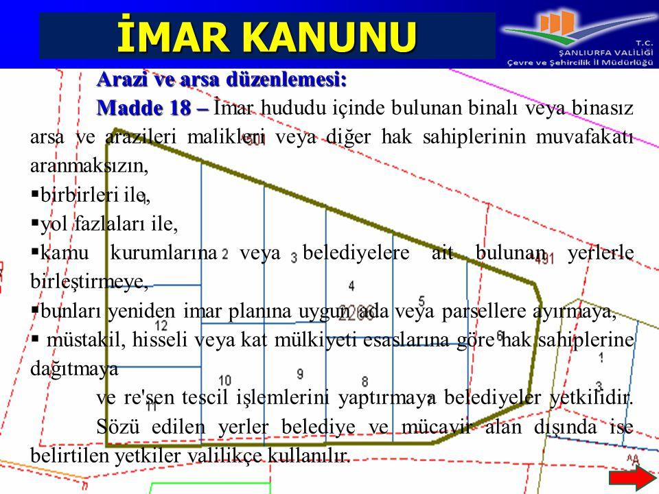 İMAR KANUNU Arazi ve arsa düzenlemesi: