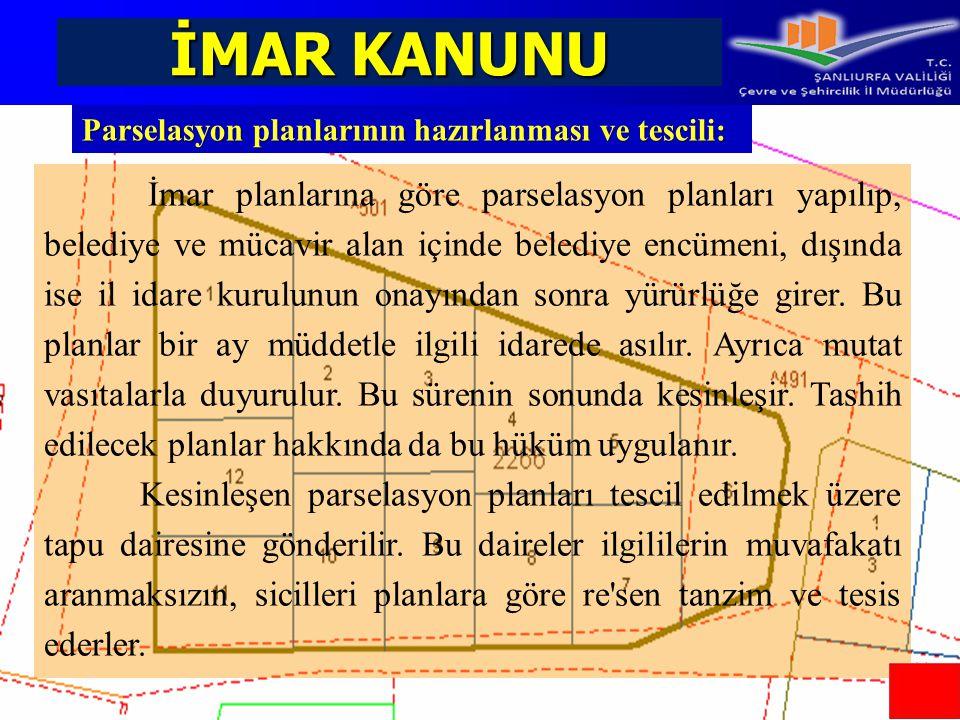 İMAR KANUNU Parselasyon planlarının hazırlanması ve tescili: