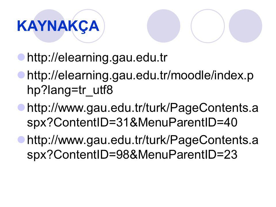 KAYNAKÇA http://elearning.gau.edu.tr