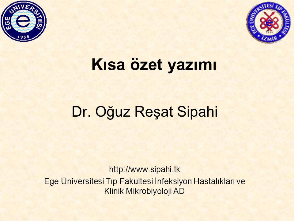 Kısa özet yazımı Dr. Oğuz Reşat Sipahi http://www.sipahi.tk